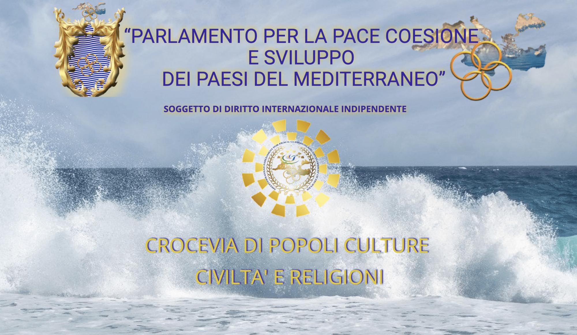 PARLAMENTO DEL MEDITERRANEO: CROCEVIA DI POPOLI CULTURE CIVILTA' E RELIGIONI